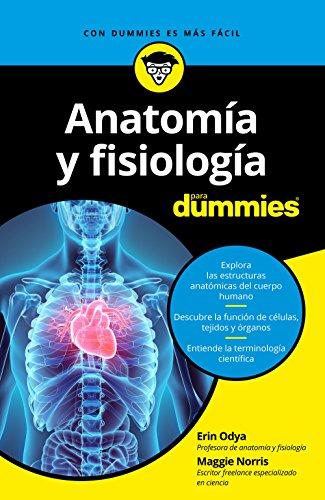 Anatomía y fisiología para Dummies por Erin Odya