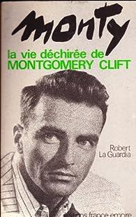 Monty, La Vie Déchirée De Montgomery Clift par Robert La Guardia