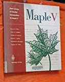 First Leaves: Tutorial Introduction to Maple V -