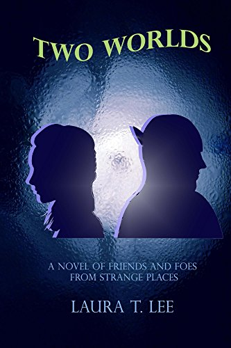 Two Worlds (A novel of friends and foes from strange places): [ A 72-chapter 62,000-word well-written novel published by the teen author at age 10. ] (English Edition) -