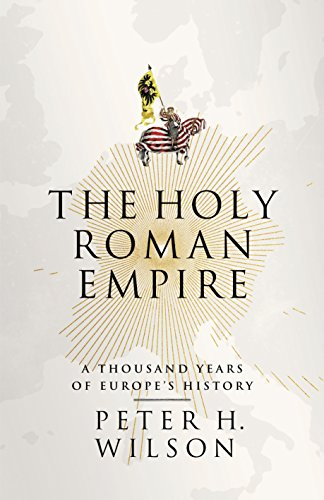 the-holy-roman-empire-a-thousand-years-of-europes-history