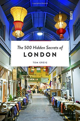 The 500 Hidden Secrets of London by Tom Greig (2016-05-31)