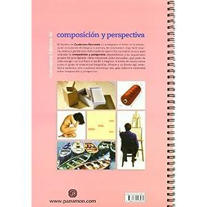 CONCEPTOS BASICOS DE COMPOSICION Y PERSPECTIVA (Cuadernos parramón)