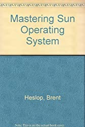 Mastering Sunos by Brent D. Heslop (1990-08-03)