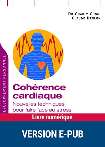 Cohérence cardiaque par Claude Deglon, Charly Cungi