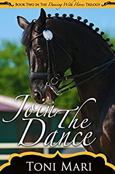 Join the Dance (Dancing With Horses Book 2) by [Mari, Toni]