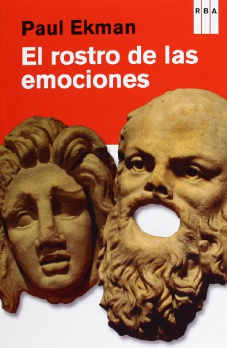 El rostro de las emociones: signos que revelan significado más allá de las palabras por From Rba Libros