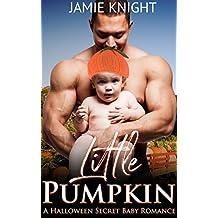 Little Pumpkin: A Halloween Secret Baby Romance (English Edition)