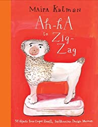 Ah-Ha to Zig-Zag: 31 Objects from Cooper Hewitt, Smithsonian Design Museum by Maira Kalman (14-Oct-2014) Hardcover
