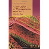 Matrix Groups for Undergraduates (Student Mathematical Library)