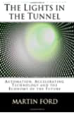 The Lights in the Tunnel: Automation, Accelerating Technology and the Economy of the Future: Volume 1