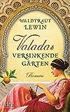 Valadas versinkende Gärten: Roman