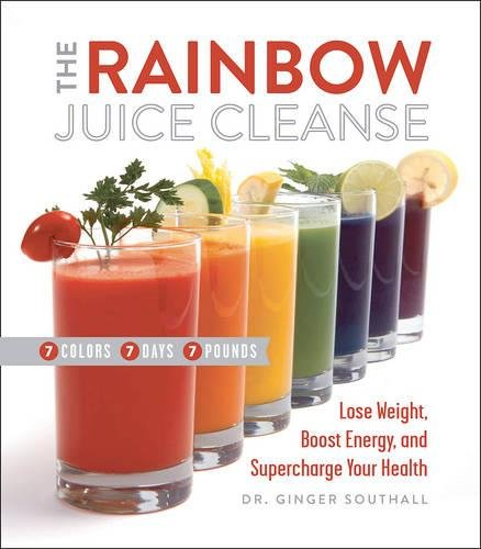 the-rainbow-juice-cleanse-lose-weight-boost-energy-and-supercharge-your-health