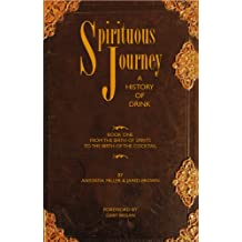 Spirituous Journey: A History of Drink, Book One (English Edition)
