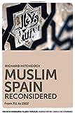 Muslim Spain Reconsidered (The New Edinburgh Islamic Surveys)