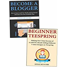 Beginner Internet Marketing Entrepreneur: Use Blogging & Teespring to Launch Your First Ever Profitable Online Business (English Edition)