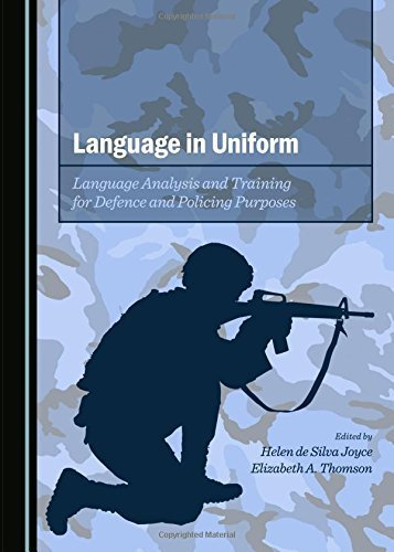 Language in Uniform: Language Analysis and Training for Defence and Policing Purposes by Helen De Silva Joyce (2015-01-01) (Training Uniform)