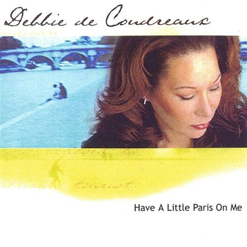 have-a-little-paris-on-me-by-debbie-de-coudreaux-2004-06-01