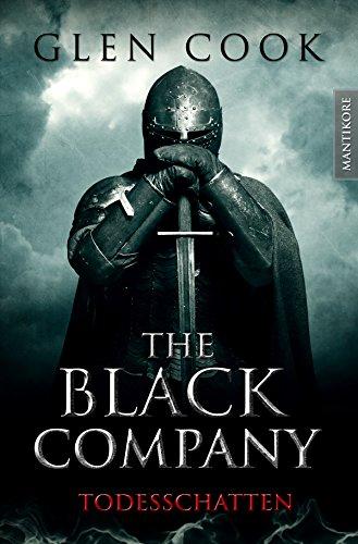 The Black Company 2 - Todesschatten: Ein Dark-Fantasy-Roman von Kult Autor Glen Cook (Glen Rose)