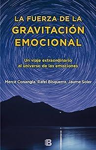 La fuerza de la gravitación emocional par  Conangla / Bisquerra