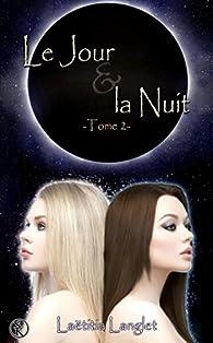 Le jour et la nuit, tome 2 par Laëtitia Langlet