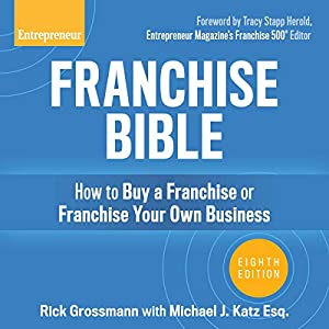 Franchise Bible, 8th Edition: How to Buy a Franchise or