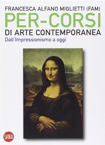Per-corsi di arte contemporanea. Dall'Impressionismo a oggi. Ediz. illustrata