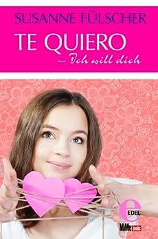 Te quiero - Ich will dich von [Fülscher, Susanne]