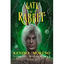 Late as a Rabbit (Sons of Wonderland Book 2) (English Edition)