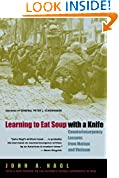 #10: Learning to Eat Soup with a Knife – Counterinsurgency Lessons from Malaya and Vietnam