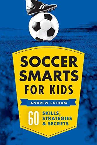 Soccer-Smarts-for-Kids-60-Skills-Strategies-Secrets