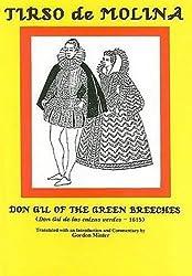 Tirso de Molina: Don Gil of the Green Breeches: Don Gil De Las Calzas Verdes 1615 (Hispanic Classics)