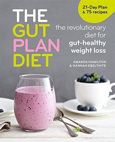 The G Plan Diet: The revolutionary diet for gut-healthy weight loss por Amanda Hamilton