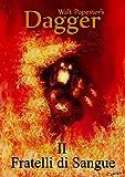 Dagger 2 - Fratelli di sangue — Un'Avventura Dark Fantasy (Dagger saga)
