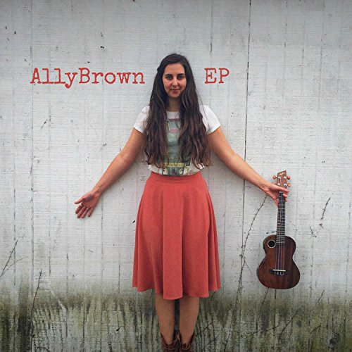 Ally Brown EP - Ally Brown