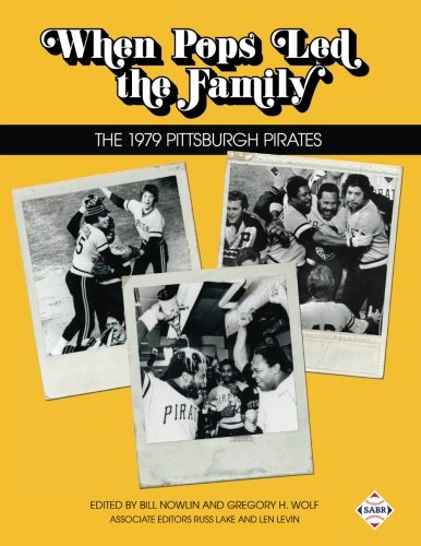 When Pops Led the Family: The 1979 Pittsburgh Pirates: Volume 42 (The SABR Digital Library) por Bill Nowlin