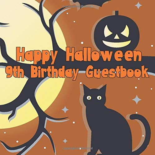 Happy Halloween 9th Birthday Guestbook: Spooky Cute Birthday Party Guest Book Party Celebration Log for Signing and Leaving Special Messages