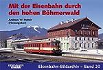 Mit der Eisenbahn durch den hohen Böh...