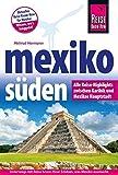 Mexiko Süden - Alle Reise-Highlights zwischen Karibik und Mexikos Hauptstatdt (Reiseführer)
