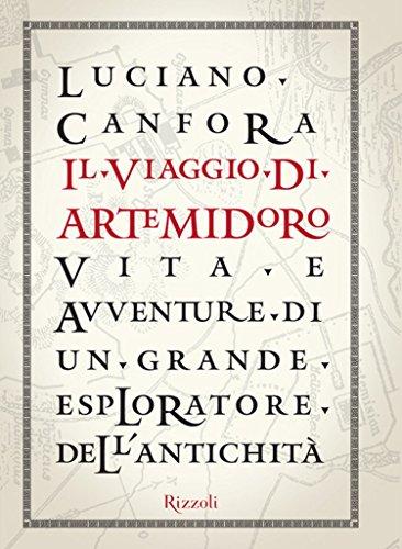 Il viaggio di Artemidoro: Vita e avventura di un grande esploratore dell'antichità