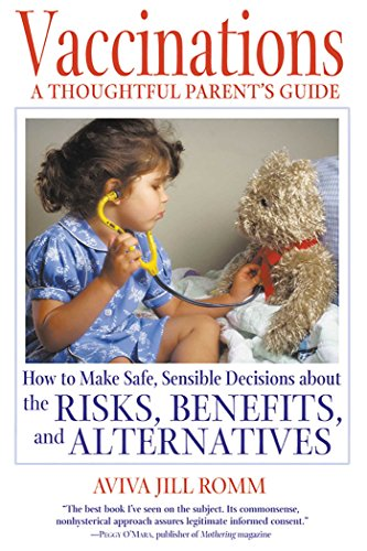 vaccinations-a-thoughtful-parents-guide-how-to-make-safe-sensible-decisions-about-the-risks-benefits