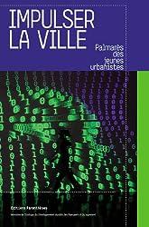 Impulser la ville : Palmarès des jeunes urbanistes