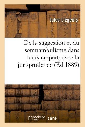 De la suggestion et du somnambulisme dans leurs rapports avec la jurisprudence et la médecine légale