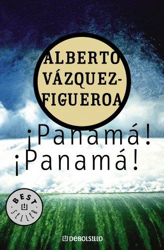 Descargar Libro ¡panama! ¡panama! (Bestseller (debolsillo)) de Alberto Vazquez-Figueroa