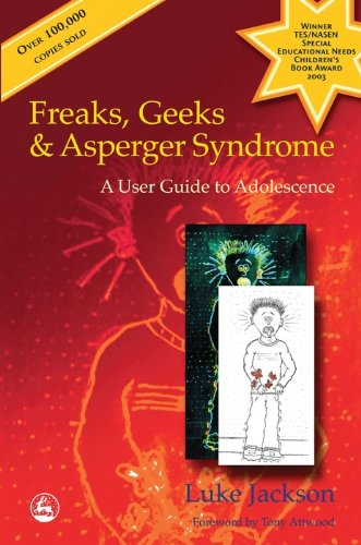 Freaks, Geeks and Asperger Syndrome: A User Guide to Adolescence (English Edition)