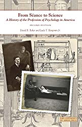 From Séance to Science: A History of the Profession of Psychology in America (Center for the History of Psychology)
