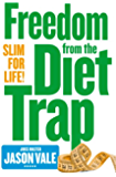 Freedom from the Diet Trap: Slim for Life: Freedom from the Food Trap