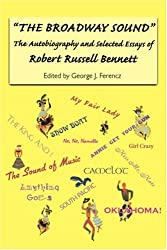 The Broadway Sound: The Autobiography and Selected Essays of Robert Russell Bennett (Eastman Studies in Music (Paperback Numbered))