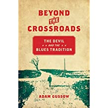 Beyond the Crossroads: The Devil and the Blues Tradition (New Directions in Southern Studies)