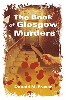 Book of Glasgow Murders (English Edition) de [Fraser, Donald M.]